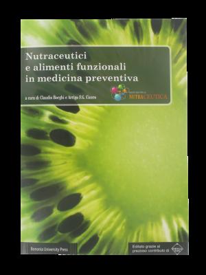 Nutraceutici e alimenti funzionali in medicina preventiva